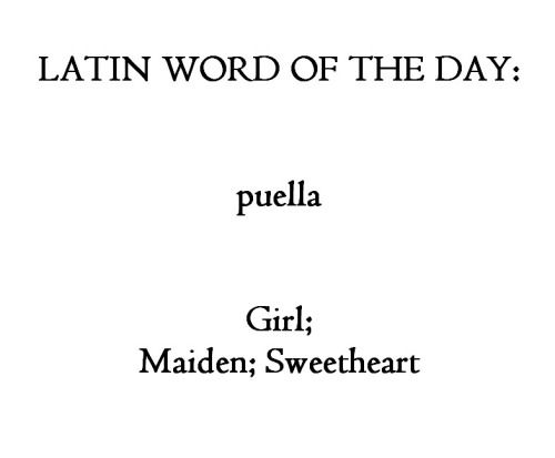 Puella Latin Pinterest Interesting Words - The most complete language in the world