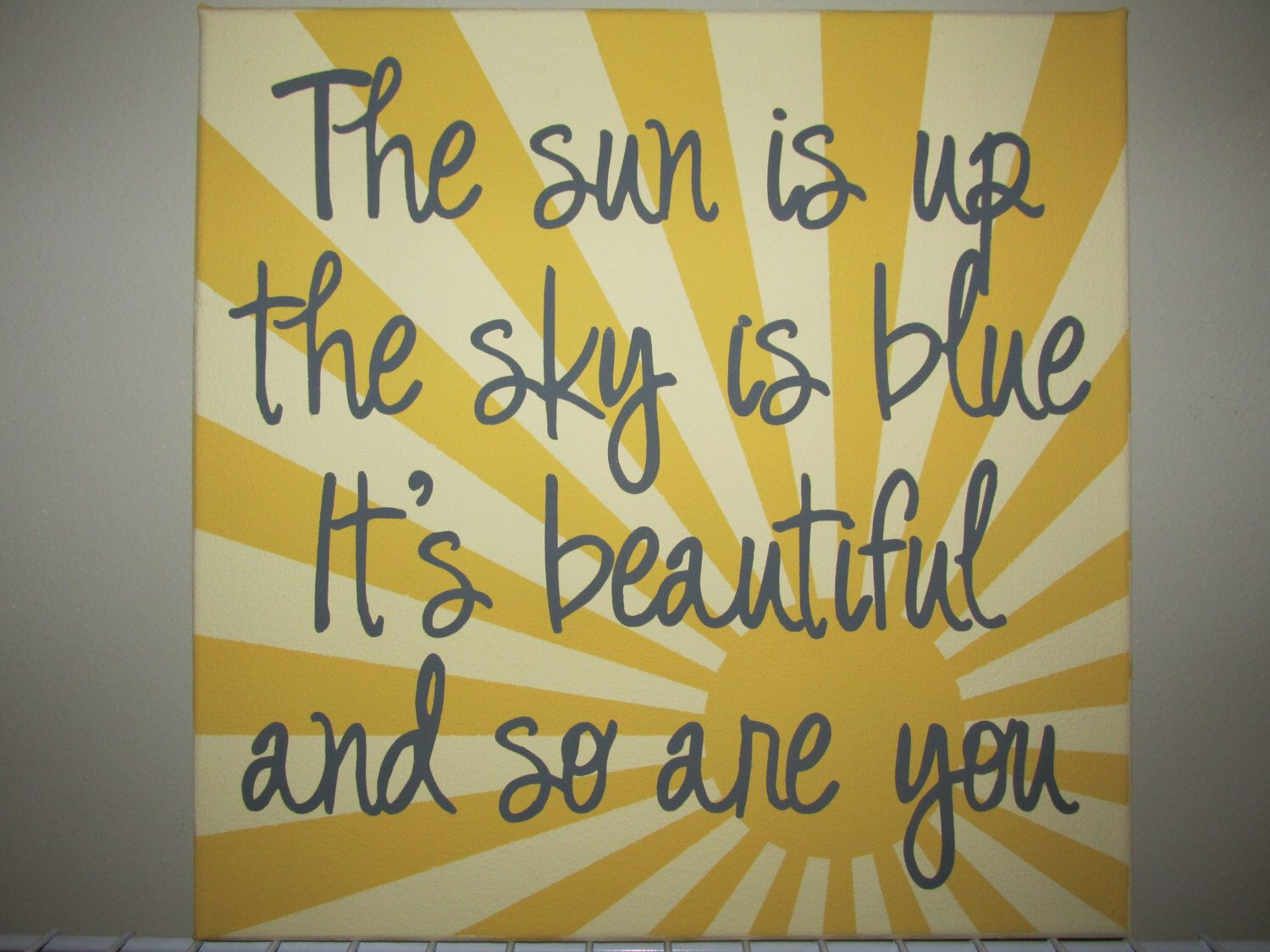 """The Beatles Dear Prudence quote """"The sun is up, the sky is blue, it's beautiful and so are you"""" 12x12 hand-painted canvas by handsofmiriam on Etsy https://www.etsy.com/listing/190305586/the-beatles-dear-prudence-quote-the-sun"""