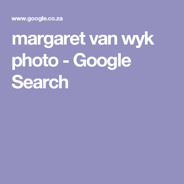 margaret van wyk photo - Google Search