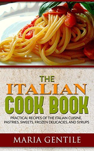 The italian cook book or the art of eating well practical recipes the italian cook book or the art of eating well practical recipes of the italian forumfinder Image collections