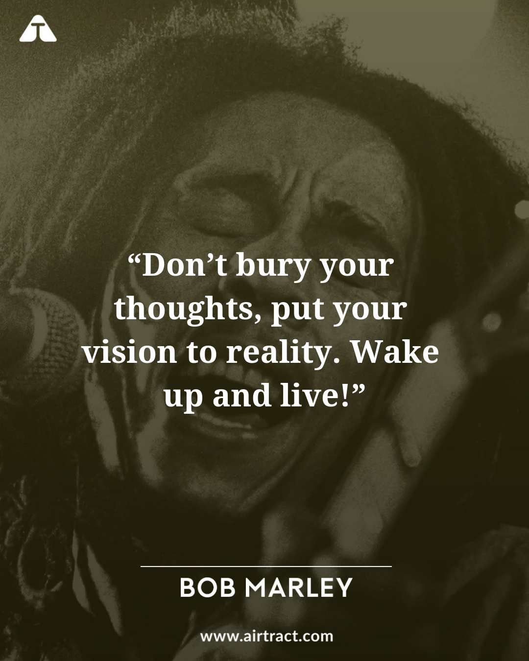 Don T Bury Your Thoughts Put Your Vision To Reality Wake Up And