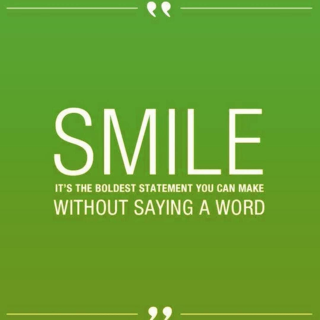 SMILE. It's a bold statement. #smile #bold #communication