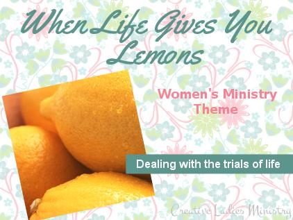 Lemons Womens Minsitry Theme:  from Creative Ladies Ministry
