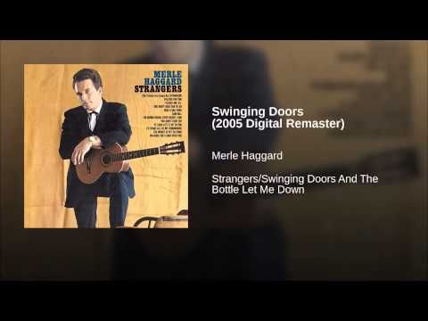 Swinging Doors 2005 Digital Remaster Swinging Doors Merle Haggard Universal Music