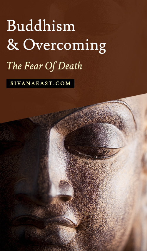 Buddhism And Overcoming The Fear Of Death