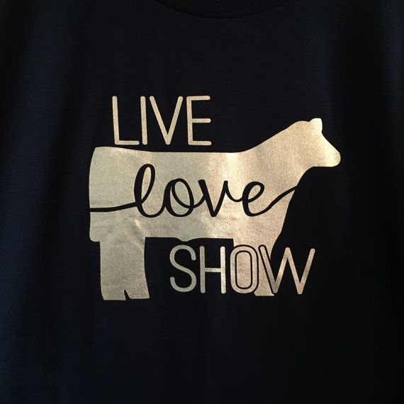 Live Love SHOW tee with gold foil STEER / by CountyRoadMarket