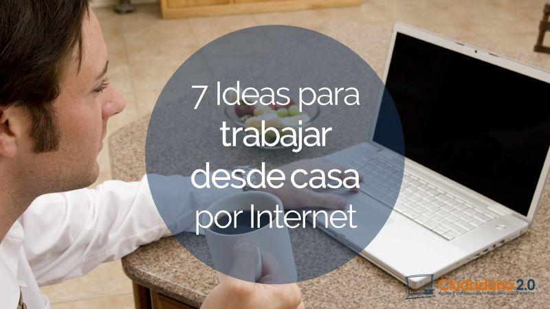 7 ideas para trabajar desde casa por internet empleo pinterest internet trabajo desde - Trabajar desde casa haciendo manualidades sin inversion ...