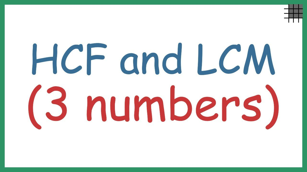 How Do You Find The Hcf And Lcm Of 3 Numbers How To Memorize Things How Do You Find Common Multiples [ 720 x 1280 Pixel ]