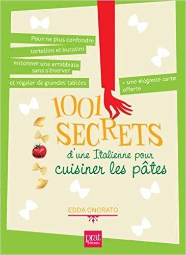 Amazon Fr 1001 Secrets D Une Italienne Pour Cuisiner Les