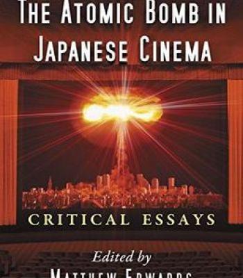 the atomic bomb in ese cinema critical essays pdf cinema the atomic bomb in ese cinema critical essays pdf