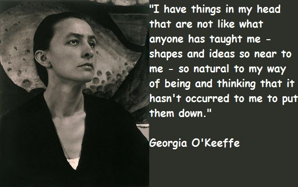 Georgia O Keeffe Quotes | Quotes | Pinterest