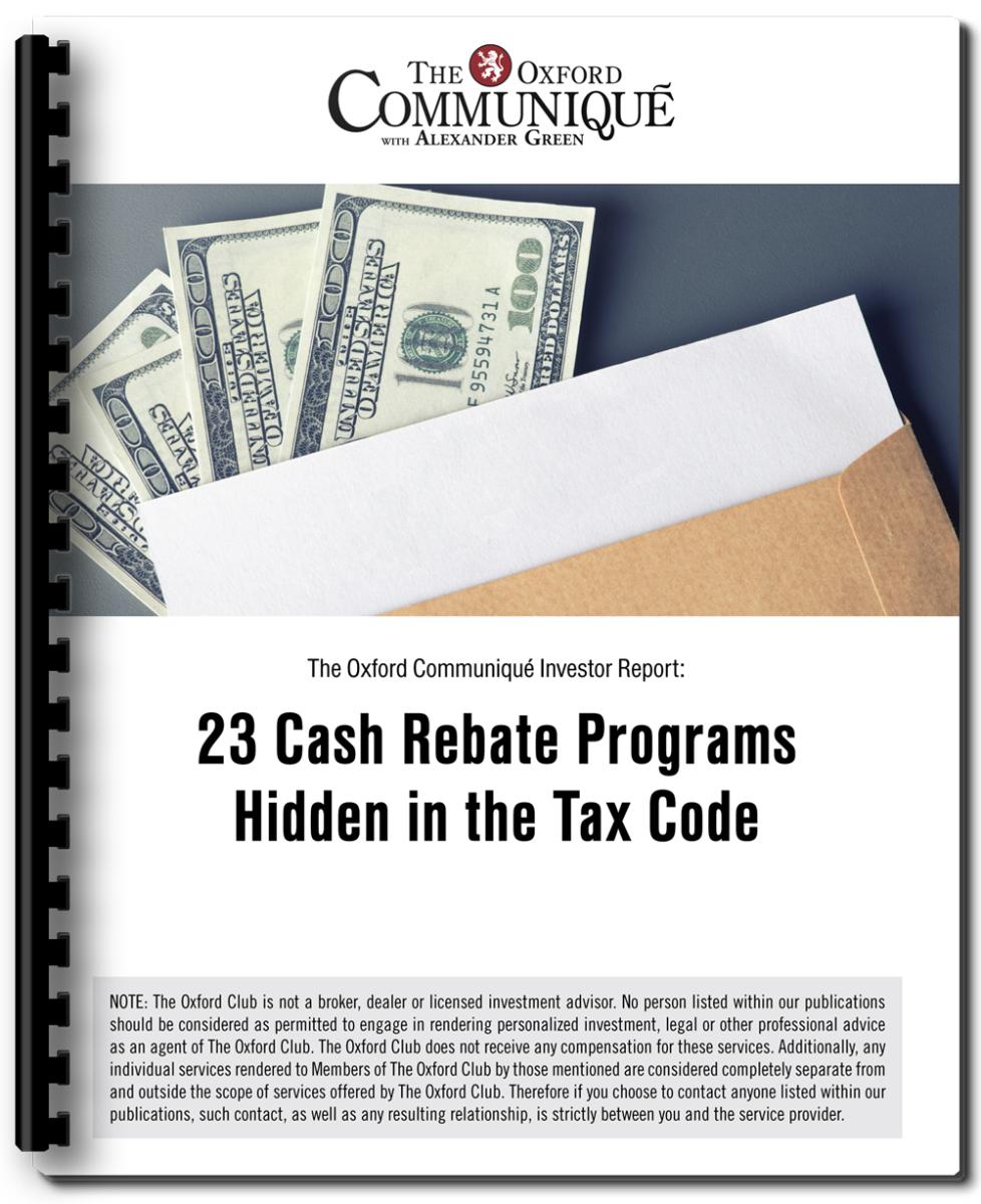 23 Cash Rebate Programs Hidden In The Tax Code Oxford Club