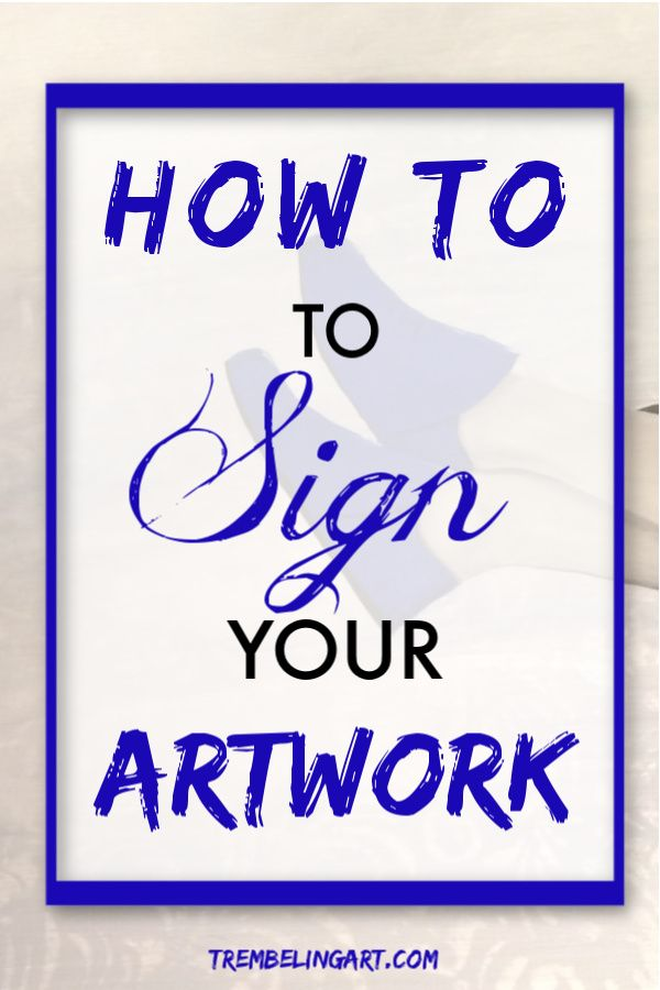 How to Sign Your Artwork