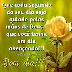 Bom Dia Bomdia Bomdiaa Dia Vida Amor Amizade Amigos