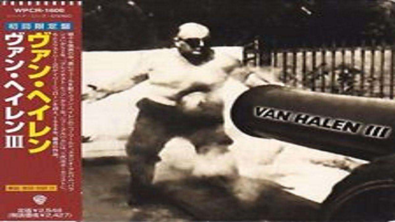 Van Halen Van Halen Iii Full Album Van Halen Halen Rock And Roll