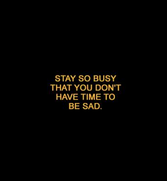#time #sad #busy