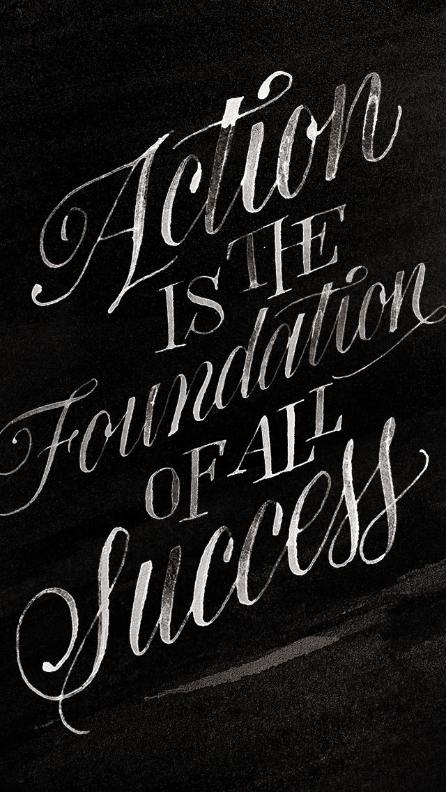 Black white calligraphy Action Foundation of Success quote phone
