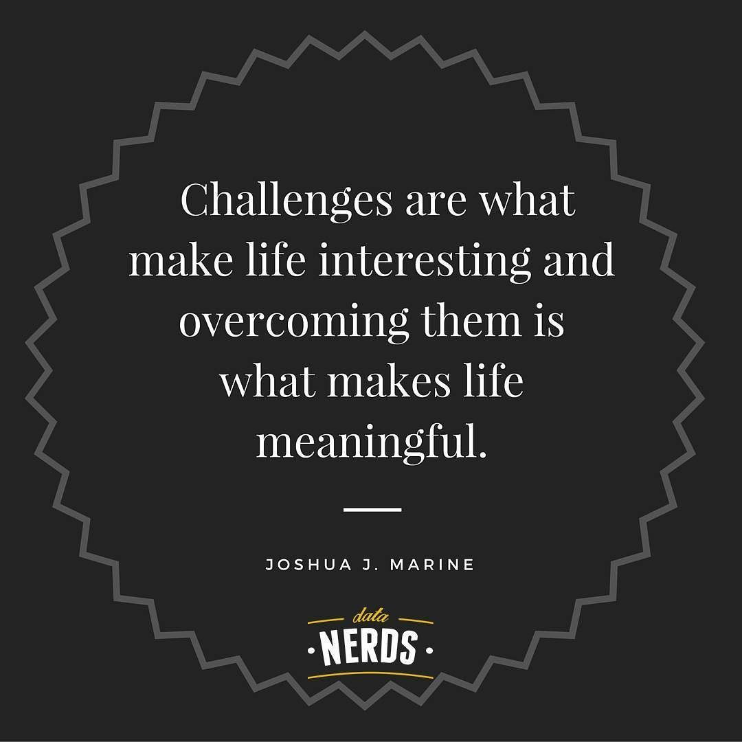 Challenges Make Us Strong: Life Would Be Boring Without A Few Bumps In The Road