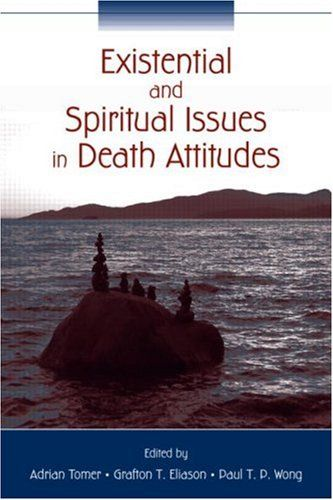 Existential And Spiritual Issues In Death Attitudes By Adrian Tomer
