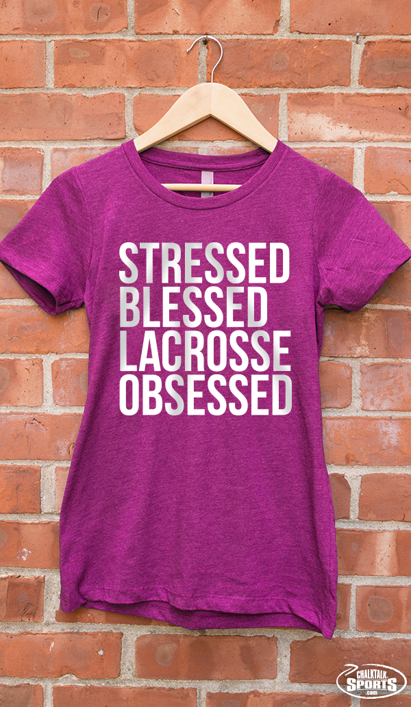 Stressed, blessed, lacrosse obsessed! The perfect shirt for any lacrosse mom or fan!