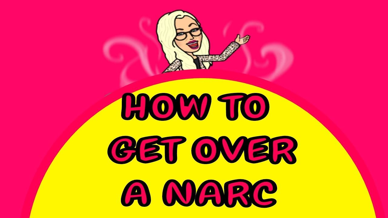 How to get over the narcissist