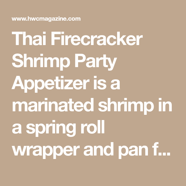 Thai Firecracker Shrimp Party Appetizer