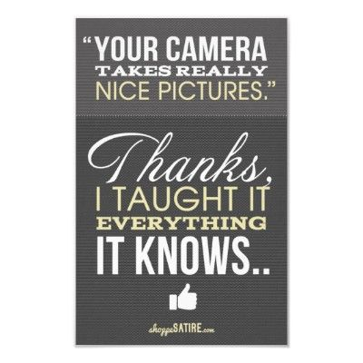 Shoppe Satire Humor For Photographers Print Zazzle Com Photographer Humor Photography Jokes Funny Photography