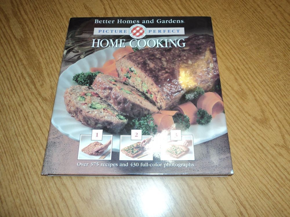 Better Homes and Gardens Picture-Perfect Home Cooking Cookbook Recipes