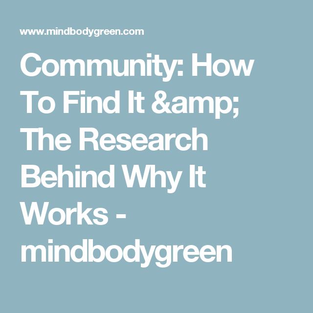 Community: How To Find It & The Research Behind Why It Works - mindbodygreen