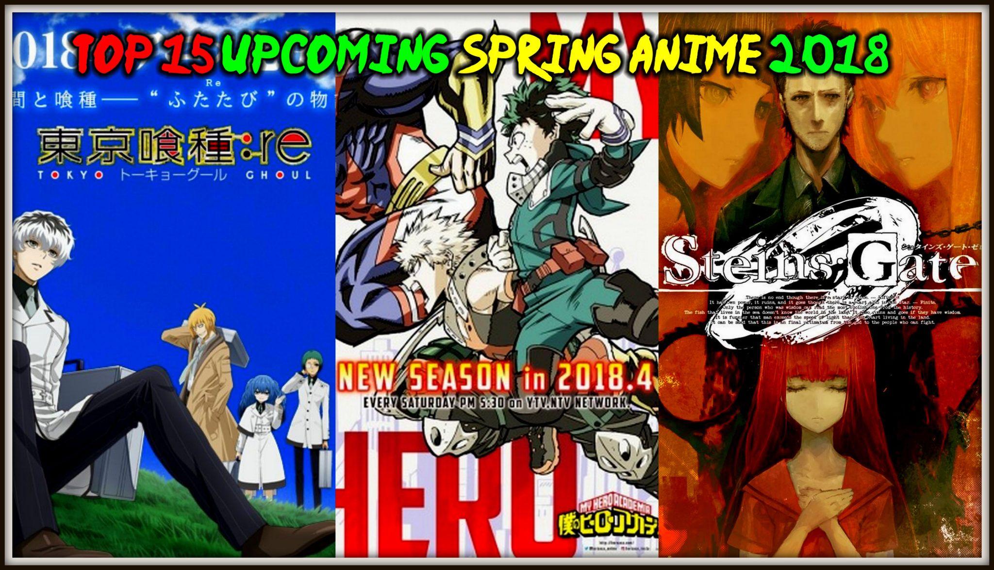 Top 15 Upcoming Spring Anime 2018 Anime Spring Comic Books