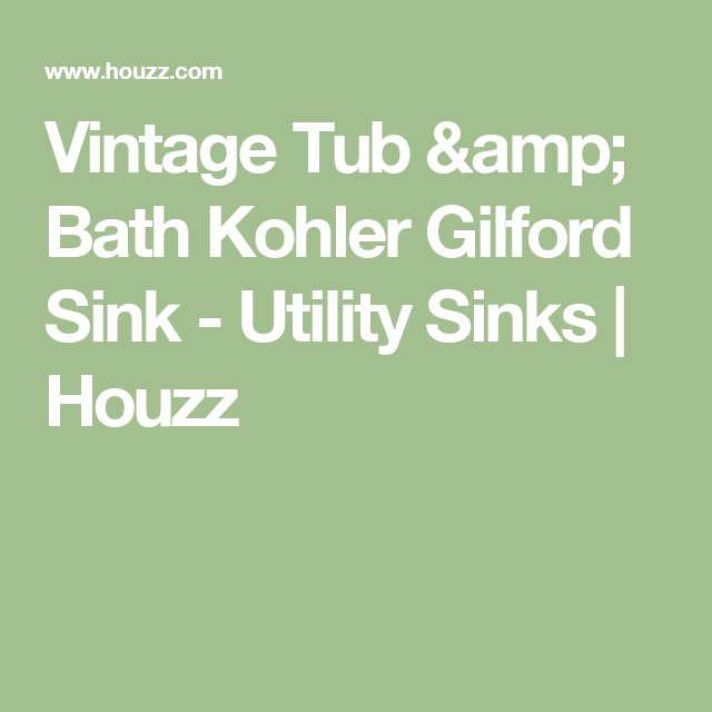 Vintage Tub & Bath Kohler Gilford Sink - Utility Sinks | Houzz ...