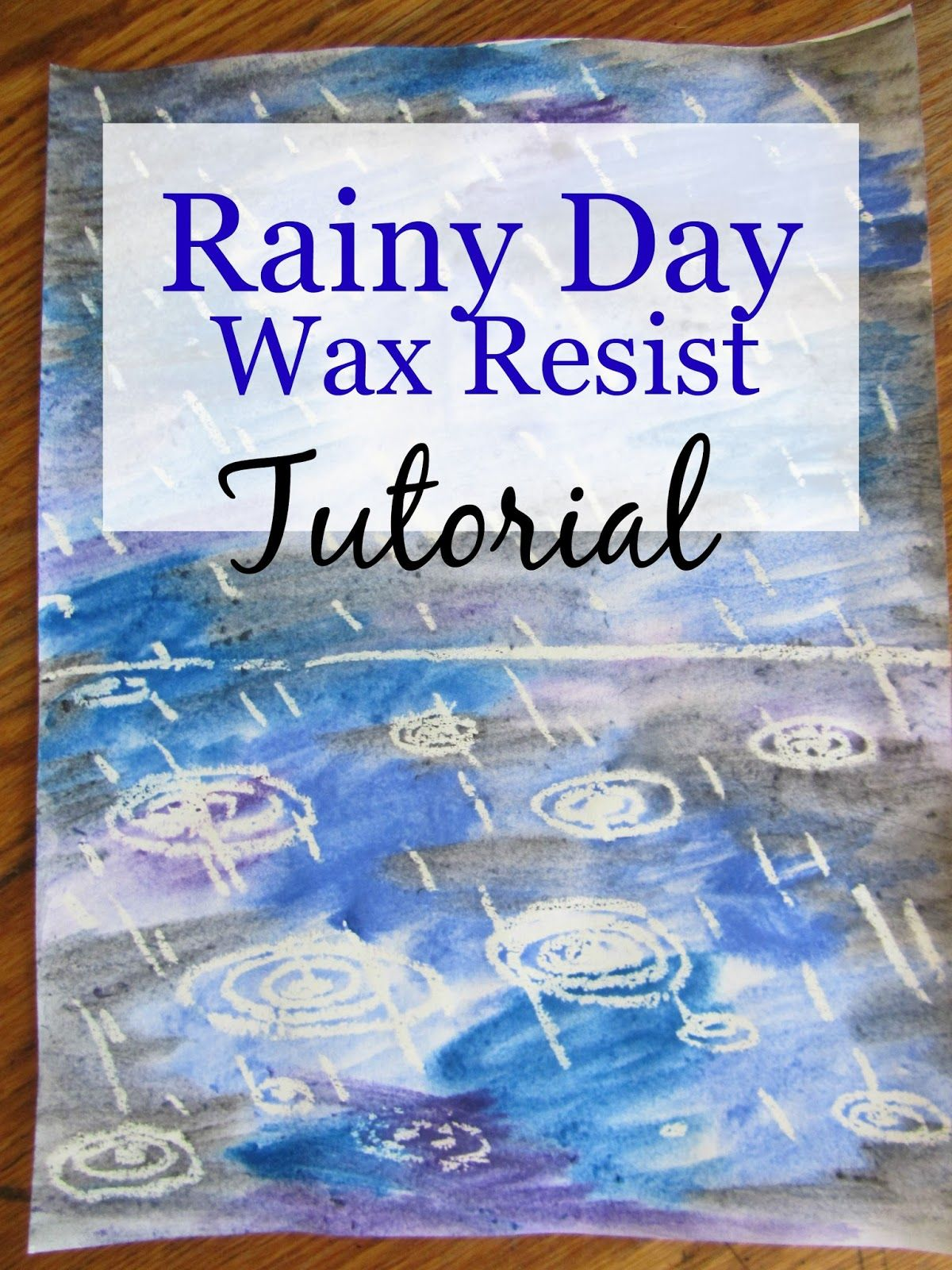 Rainy Day Wax Resist Art Tutorial