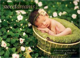 Sweet Dreams by Tracy Raver & Kelley Ryden