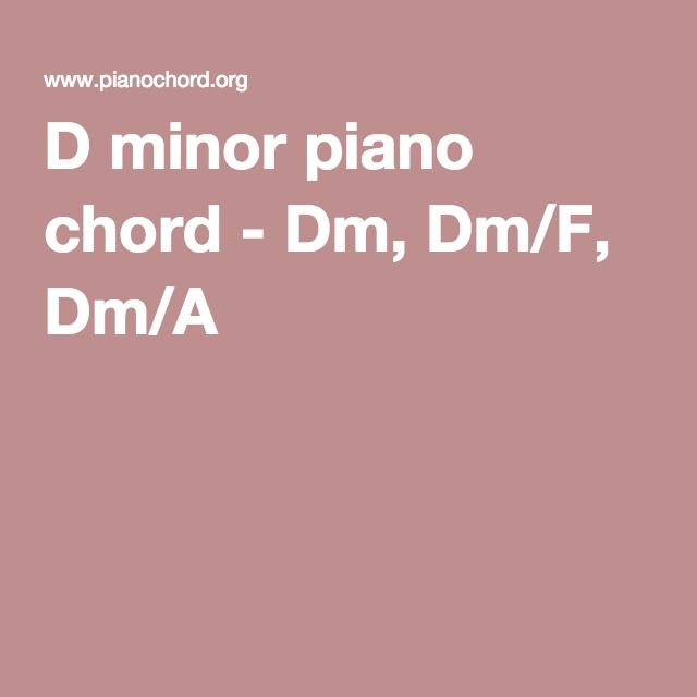 D Minor Piano Chord Dm Dmf Dma Music Pinterest Pianos