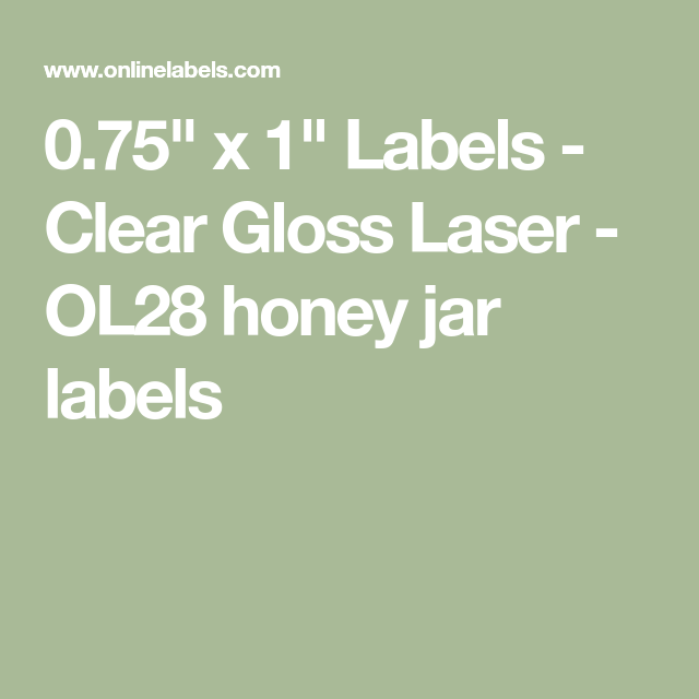 "0.75"" x 1"" Labels - Clear Gloss Laser - OL28 honey jar ..."