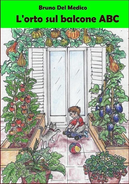 Come fare un orto sul balcone Orto, Coltivare, Balconi