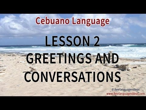 Learn cebuano 500 phrases for beginners part 2 greetings and language m4hsunfo Gallery