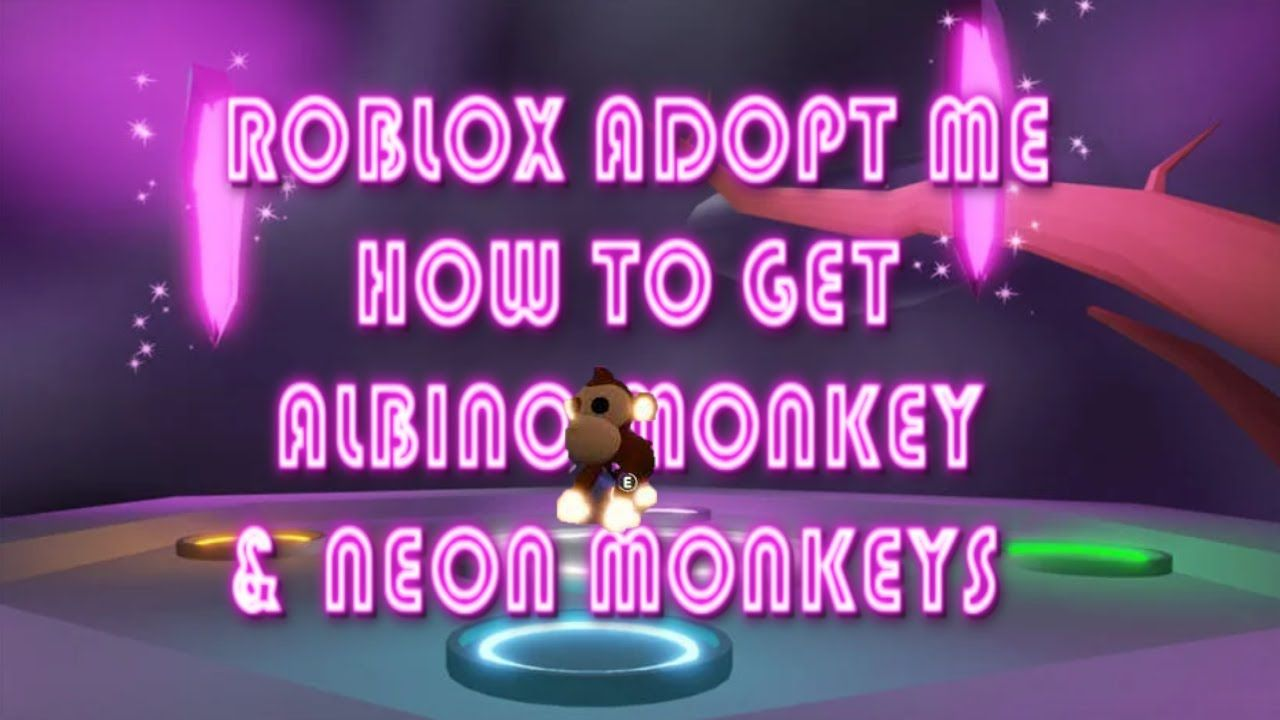 ROBLOX ADOPT ME HOW TO GET ALBINO MONKEY AND NEON MONKEYS