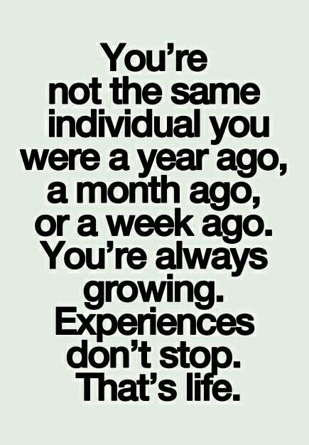 Life & Experiences Allow Growth!