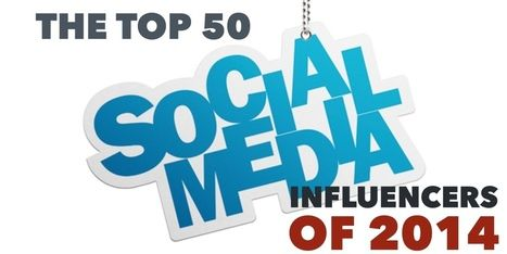 The World's Top 50 Social Influencers of 2014 | Digital & Social Marketing | Scoop.it