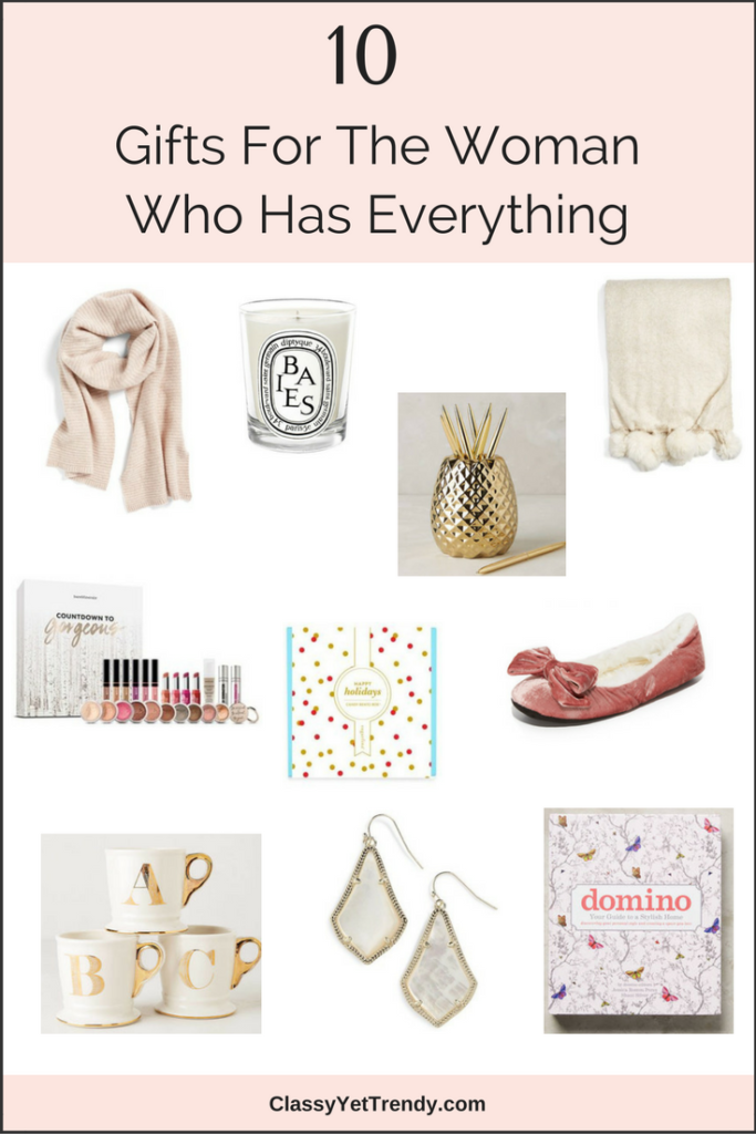 10 Gifts For The Woman Who Has Everything Gifts for