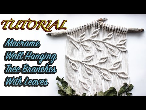 Tutorial Macrame Wall Hanging Tree Branches With leaves