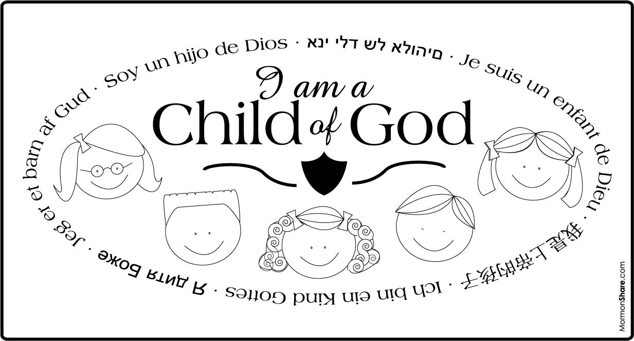 I Am A Child Of God Sign Bw Jpg 1 233 664 Pixels Lds Primary