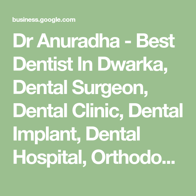Dr Anuradha Best Dentist In Dwarka Dental Surgeon Dental Clinic Dental Implant Dental Hospital Orthodontist Best Dentist Near In 2020 With Images Best Dentist Dentist Math