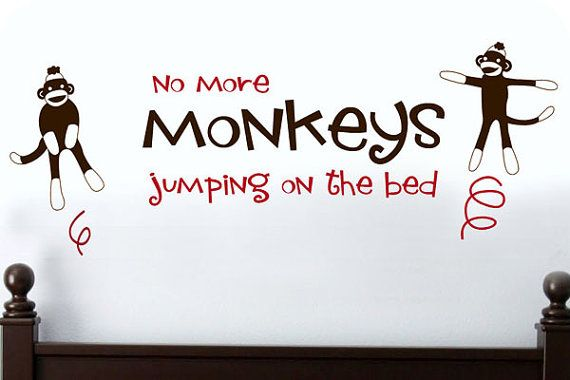 No More Sock Monkeys Jumping on the Bed wall decal