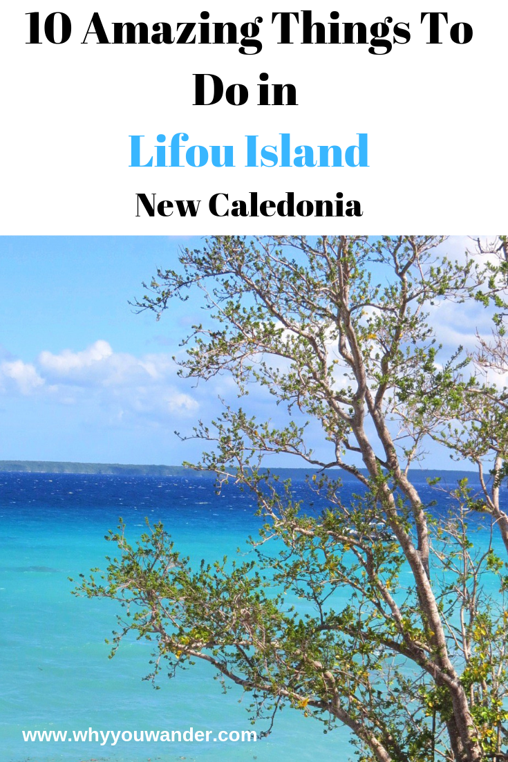 Travelling Tips For Non Travellers Lifou Island: 10 Things To Do In Lifou Island