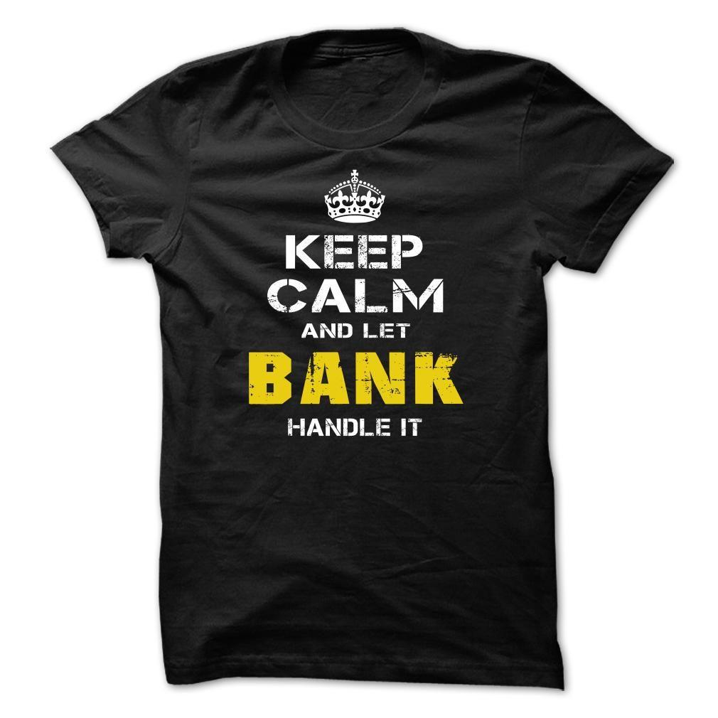 Let BANK handle it! T Shirt, Hoodie, Sweatshirt
