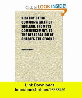 History of the Commonwealth of England. From Its Commencement, to the Restoration of Charles the Second (Volume 3) (9781152298057) William Godwin , ISBN-10: 1152298054  , ISBN-13: 978-1152298057 ,  , tutorials , pdf , ebook , torrent , downloads , rapidshare , filesonic , hotfile , megaupload , fileserve