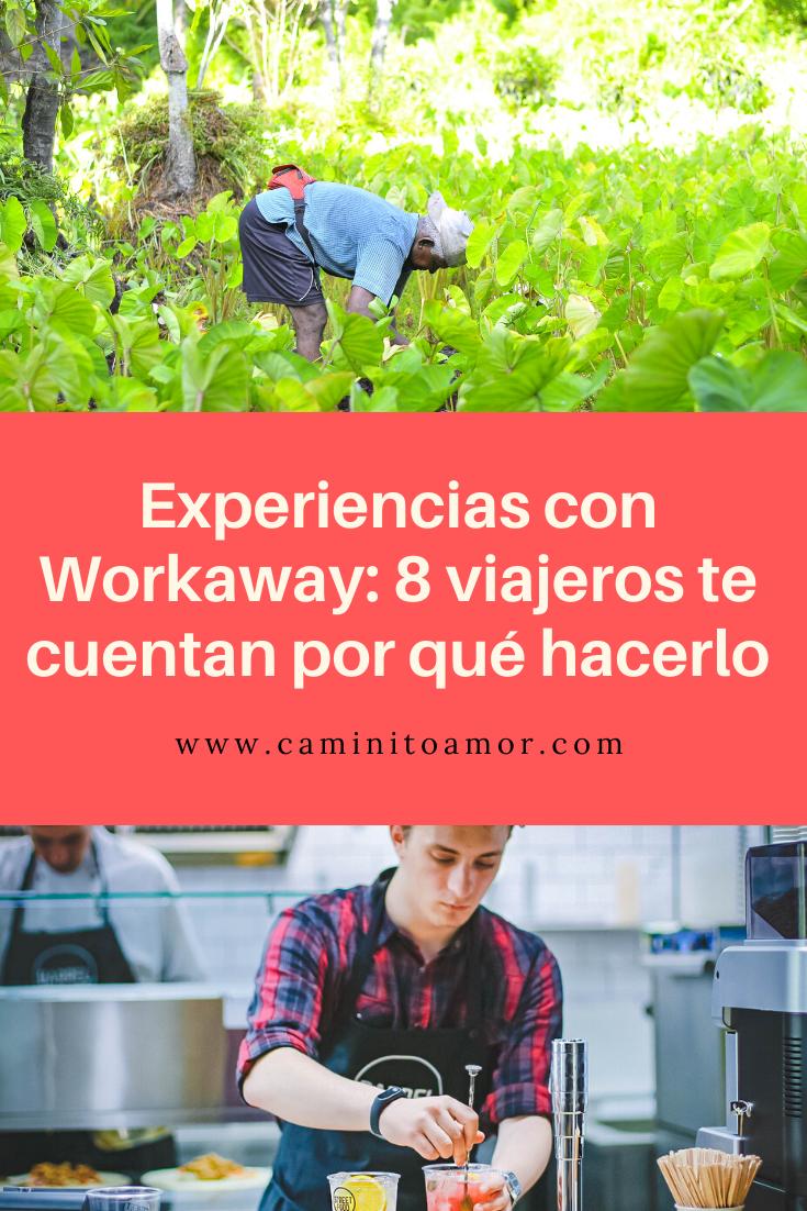 Experiencias Con Workaway 8 Viajeros Te Cuentan Por Qué Hacerlo Cuando Viajas Caminito Amor Viajar En Pareja Viajeros Experiencia