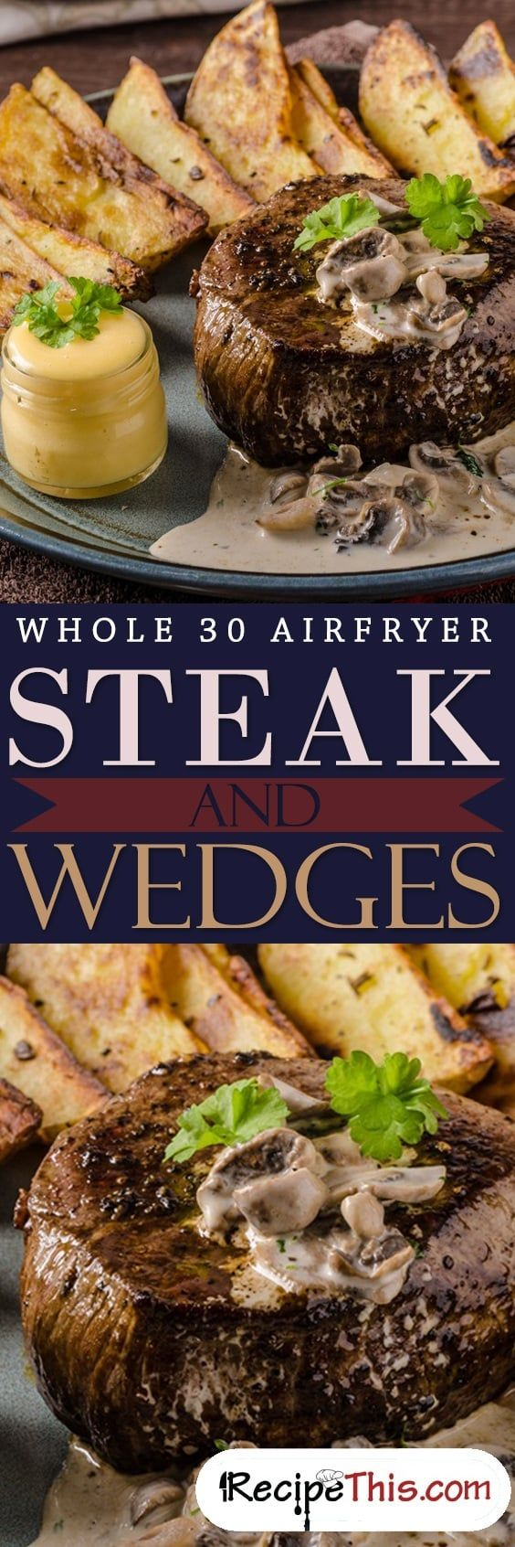 Whole 30 Airfryer Steak & Wedges Recipe This Recipe